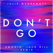 Julie McDermot - Don't Go (Smoking Jack Hill Remix) at Frisk Radio