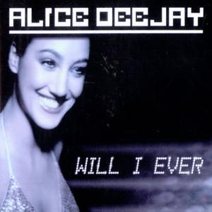 Will I Ever by Alice Deejay at Frisk Radio - Dance Music Radio Station